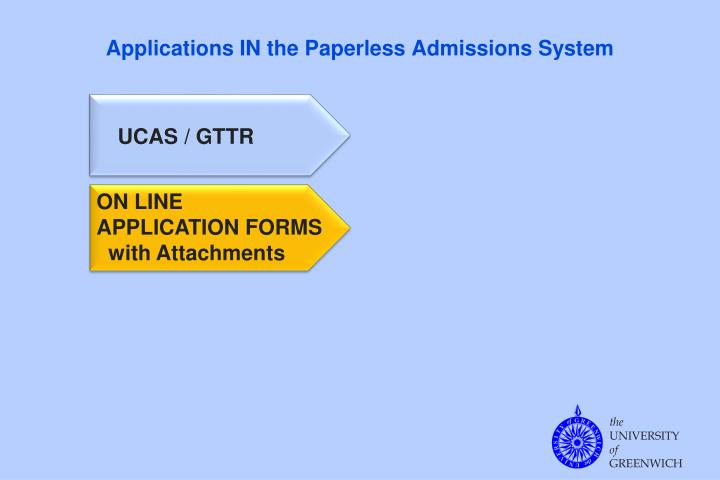 Applications IN the Paperless Admissions System