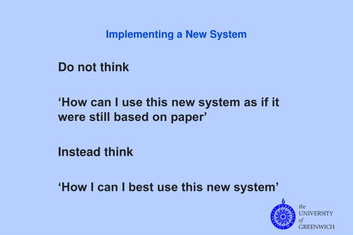 Implementing a New System