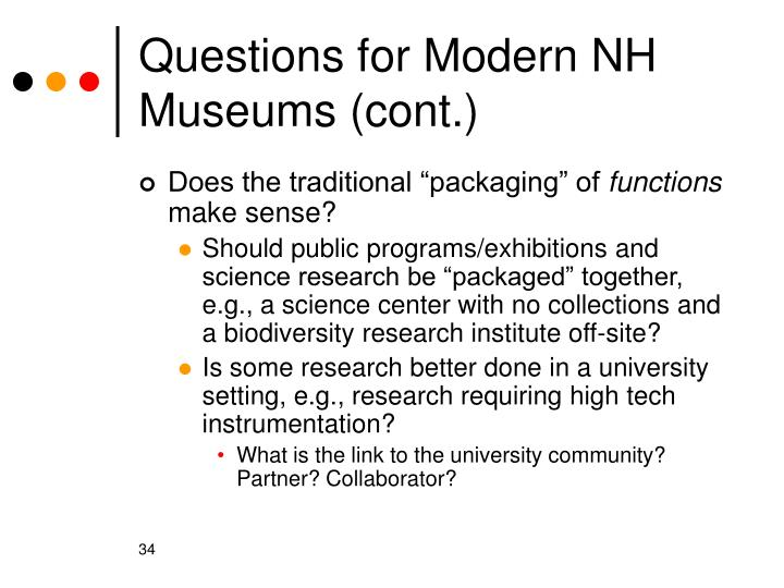 Questions for Modern NH Museums (cont.)