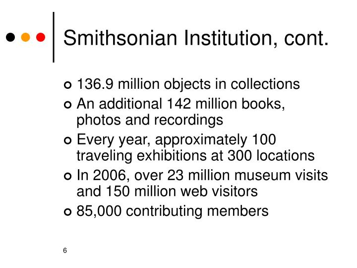 Smithsonian Institution, cont.