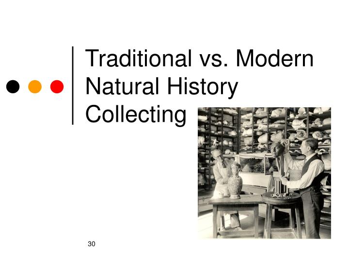 Traditional vs. Modern Natural History Collecting