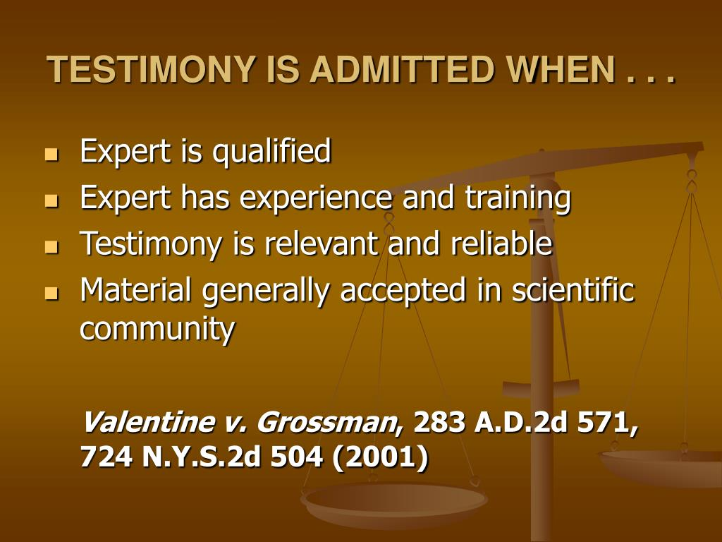 TESTIMONY IS ADMITTED WHEN . . .