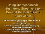 using biomechanical testimony effectively to combat the soft tissue injury cases