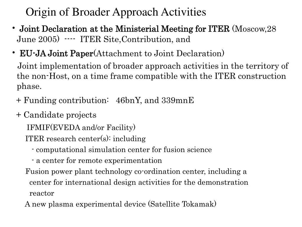Origin of Broader Approach Activities