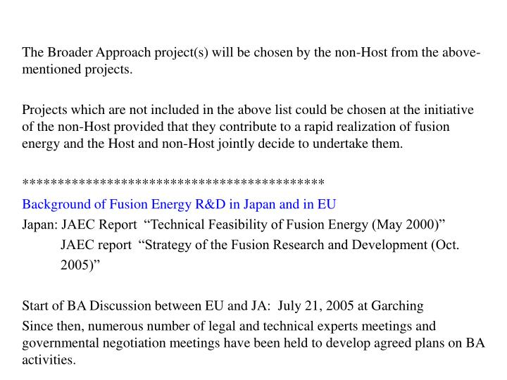 The Broader Approach project(s) will be chosen by the non-Host from the above-mentioned projects.