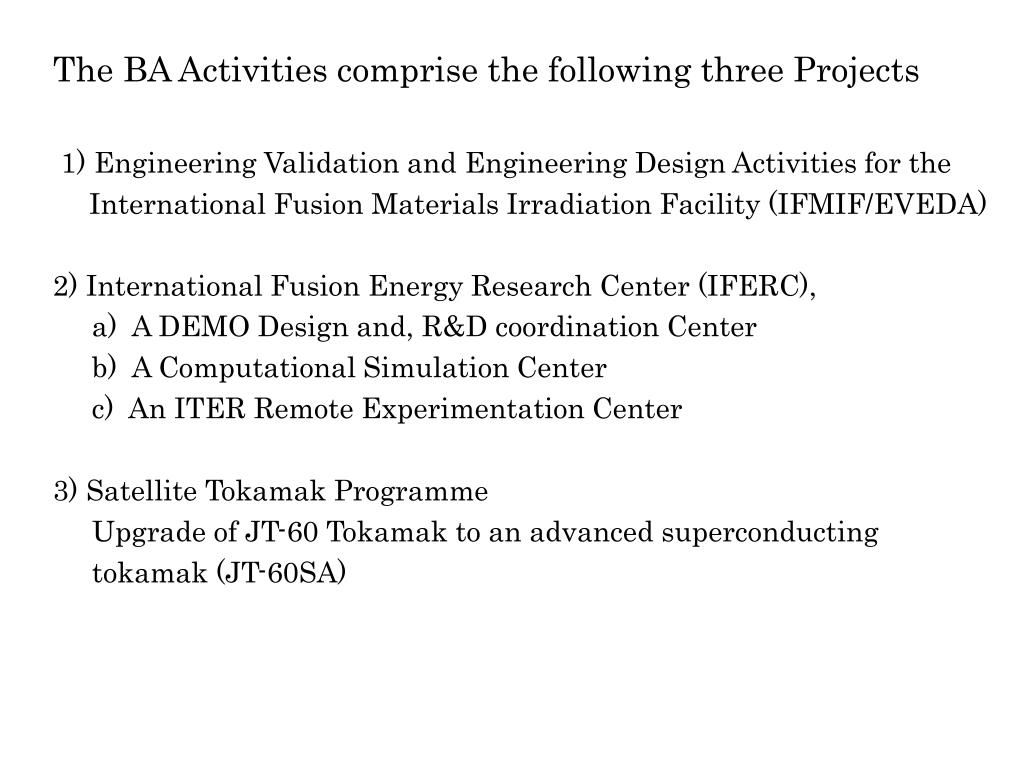 The BA Activities comprise the following three Projects