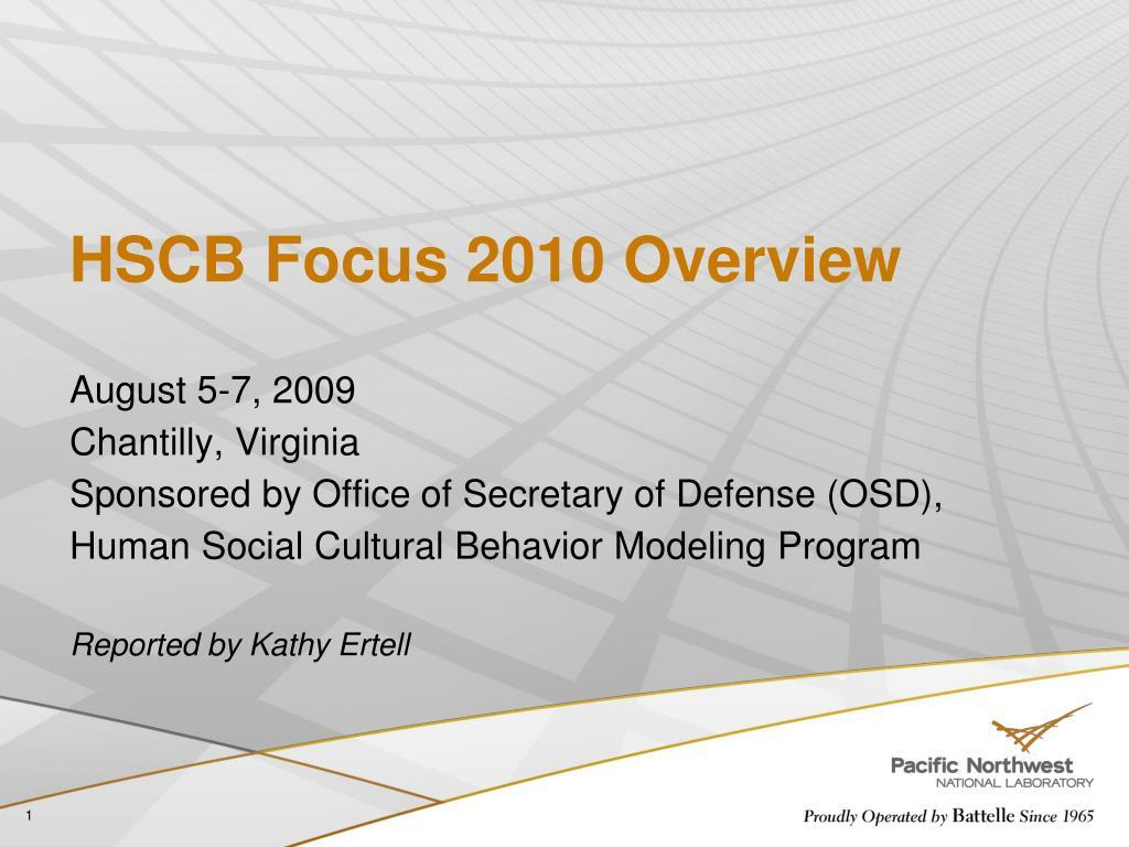 HSCB Focus 2010 Overview