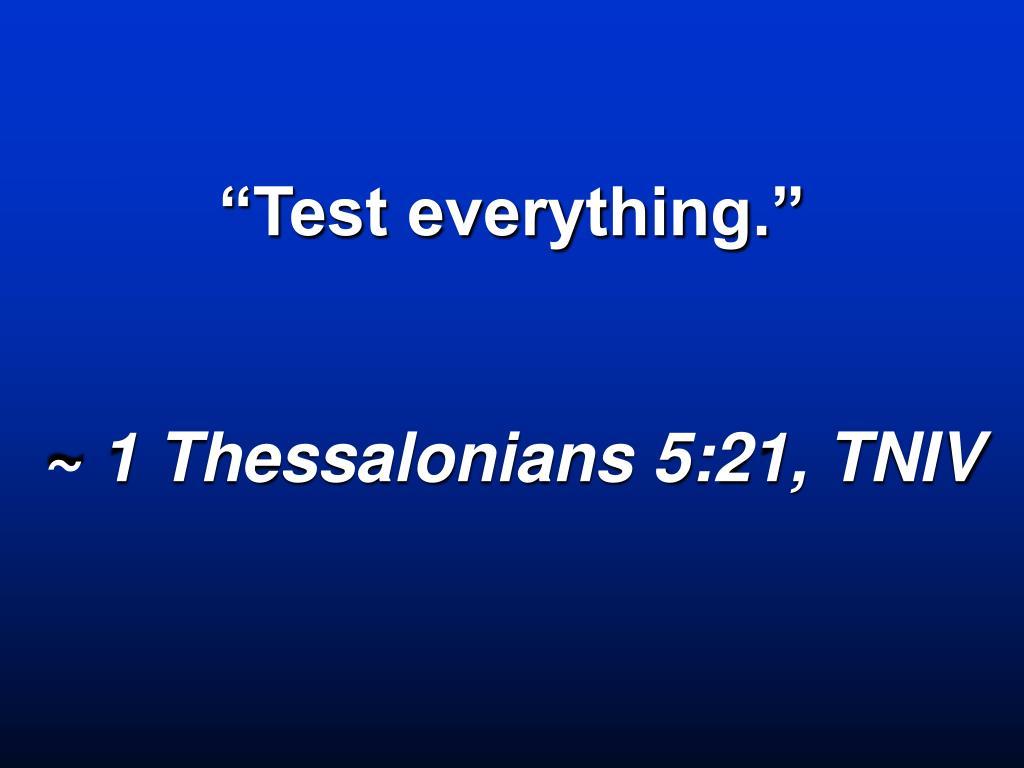"""Test everything."""