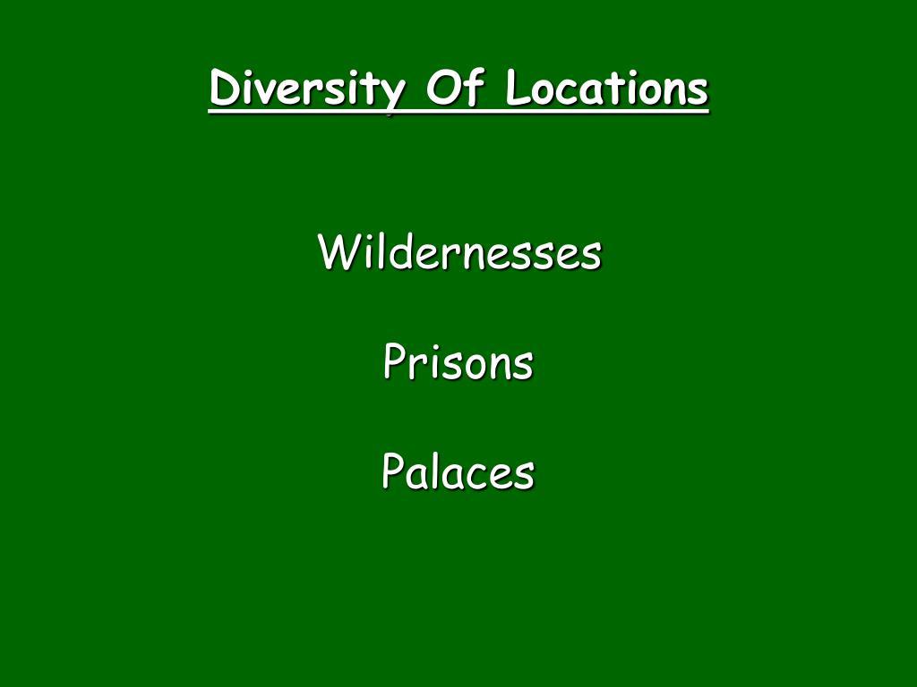 Diversity Of Locations