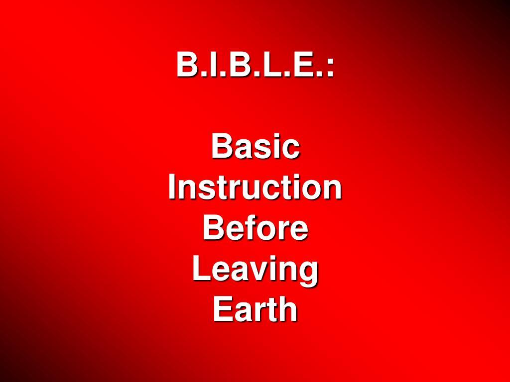 B.I.B.L.E.: