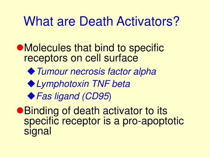 What are Death Activators?
