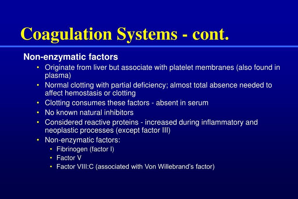 Coagulation Systems - cont.