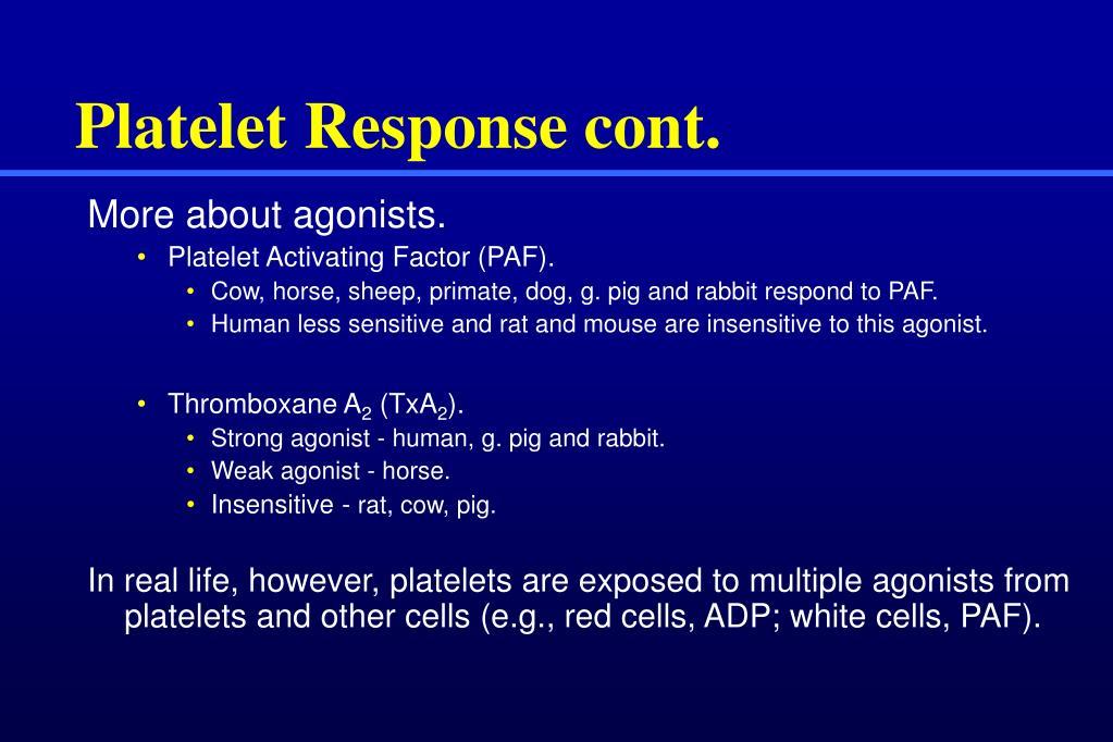 Platelet Response cont.