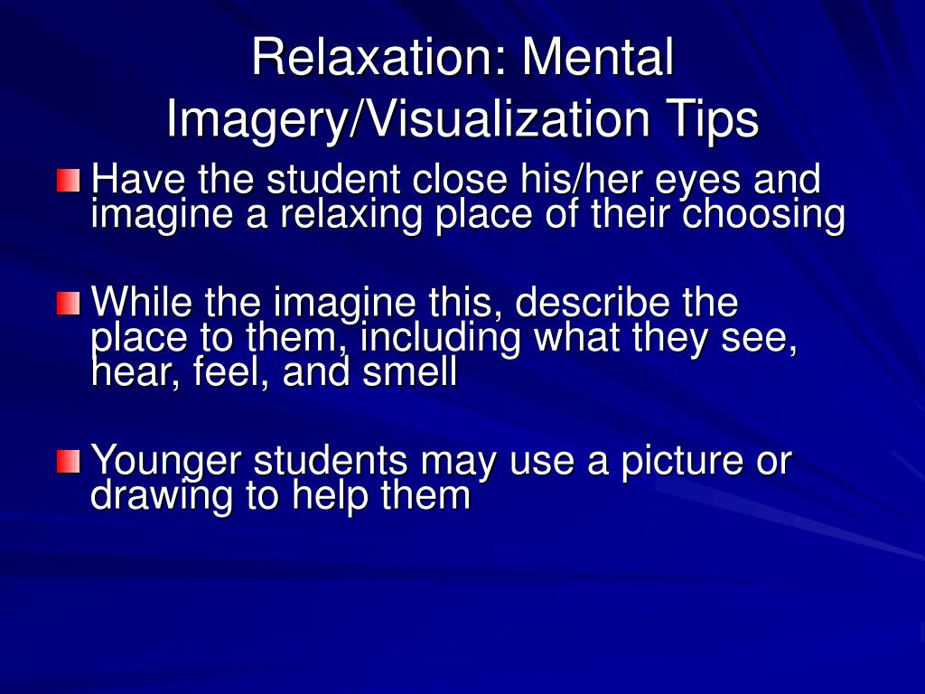 Relaxation: Mental Imagery/Visualization Tips