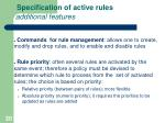 specification of active rules additional features