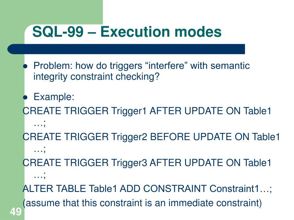 SQL-99 – Execution modes