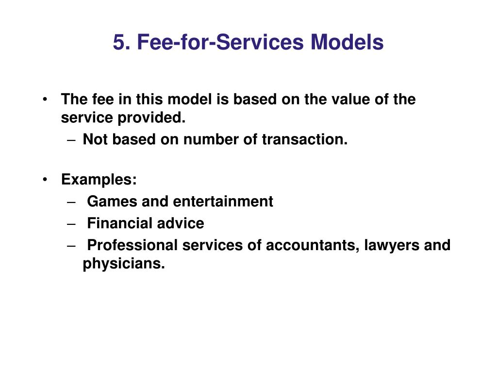 5. Fee-for-Services Models