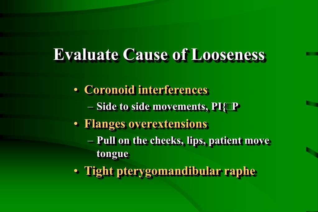 Evaluate Cause of Looseness