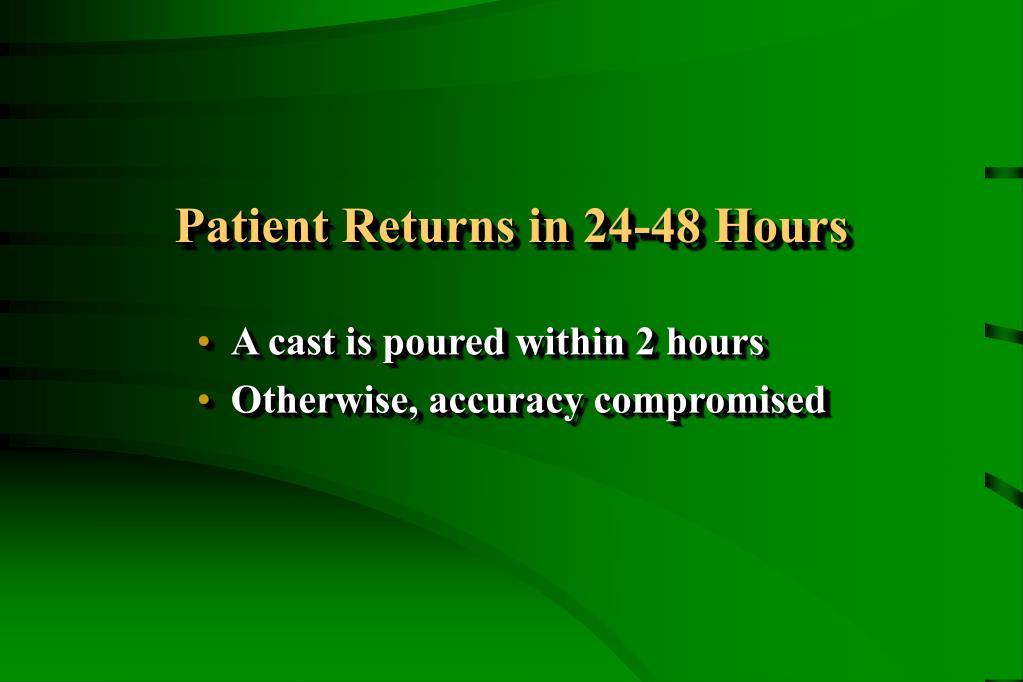 Patient Returns in 24-48 Hours