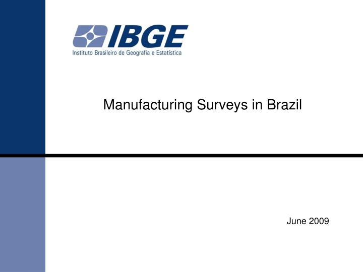 Manufacturing Surveys in Brazil