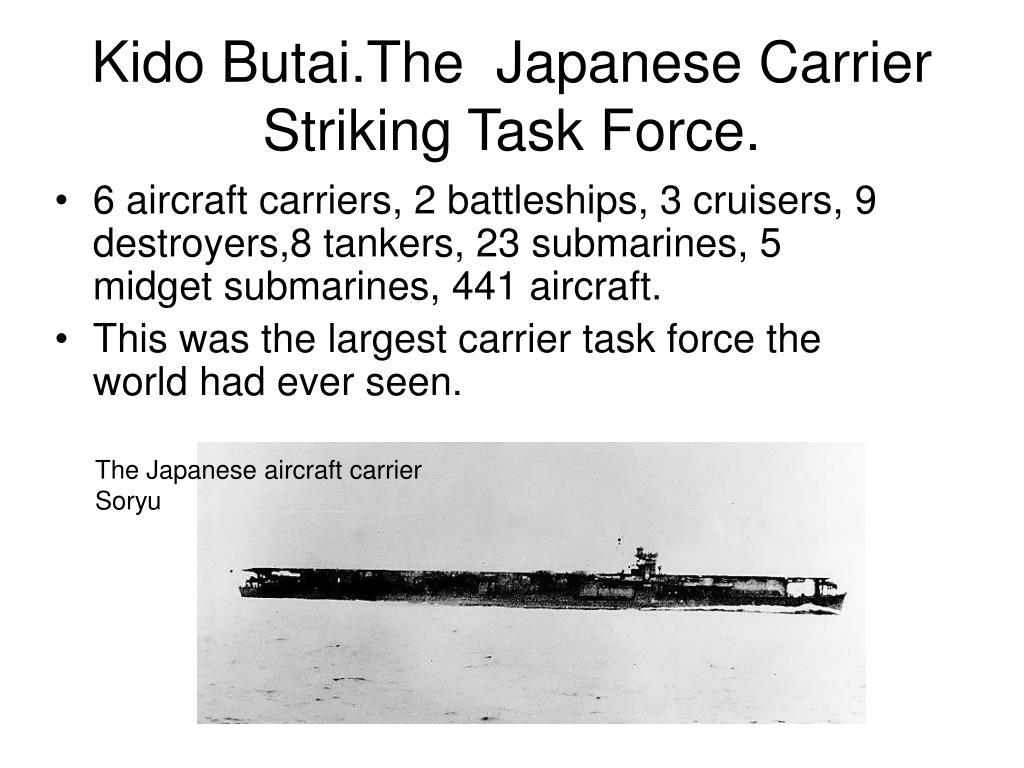 Kido Butai.The  Japanese Carrier Striking Task Force.