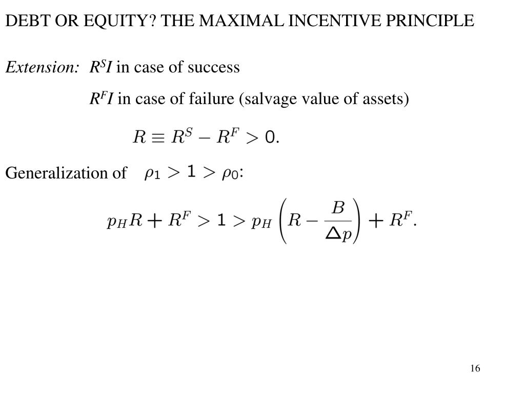 DEBT OR EQUITY? THE MAXIMAL INCENTIVE PRINCIPLE