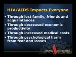 hiv aids impacts everyone