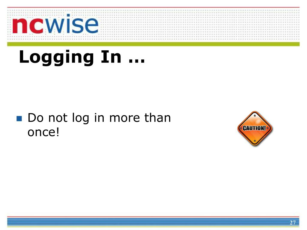 Do not log in more than once!