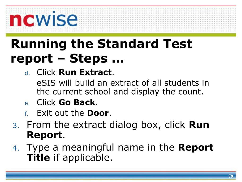Running the Standard Test report – Steps …