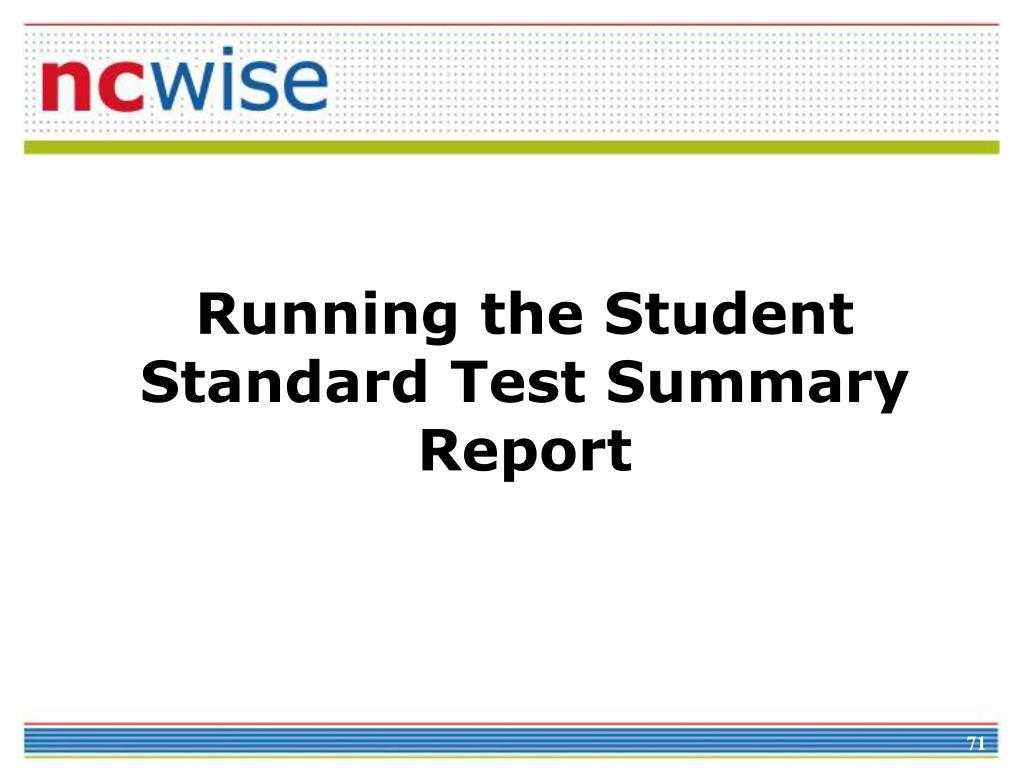 Running the Student Standard Test Summary Report