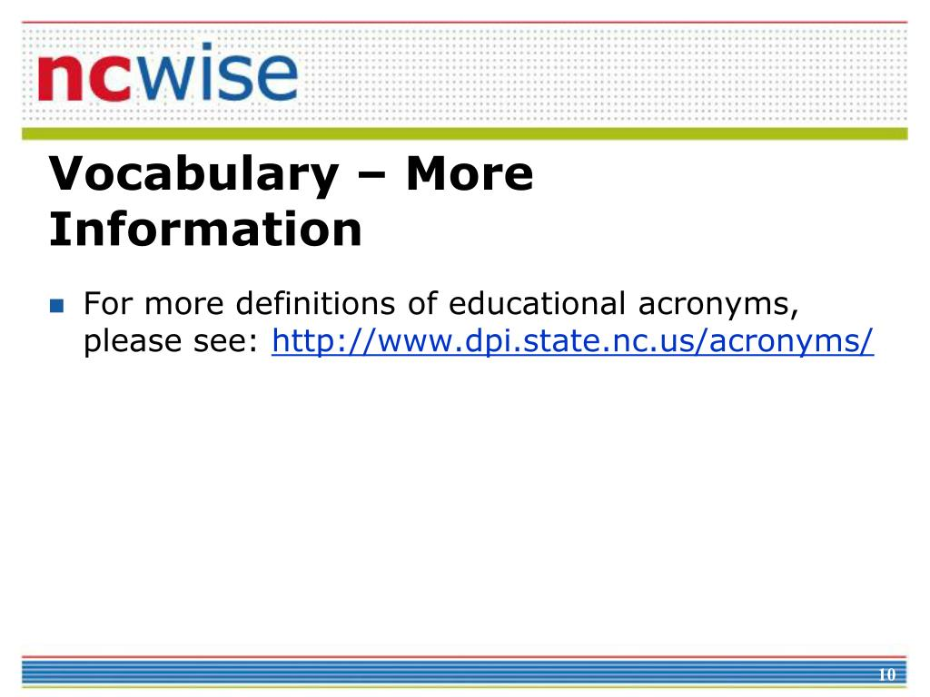 For more definitions of educational acronyms, please see: