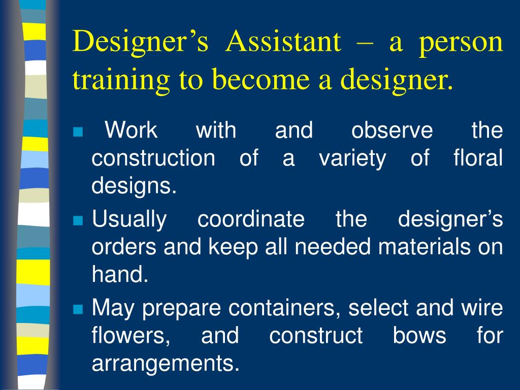 Designer's Assistant – a person training to become a designer.