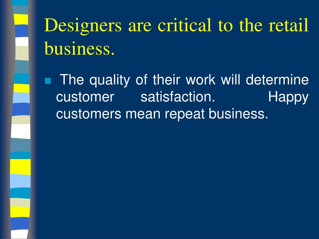 Designers are critical to the retail business.