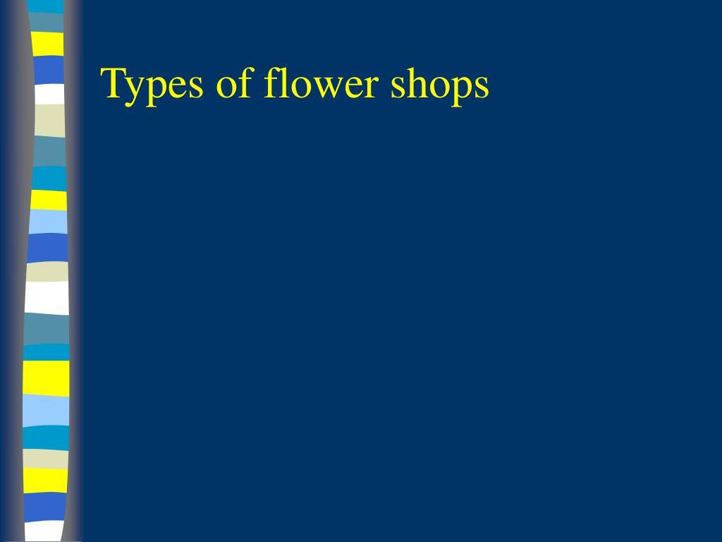Types of flower shops