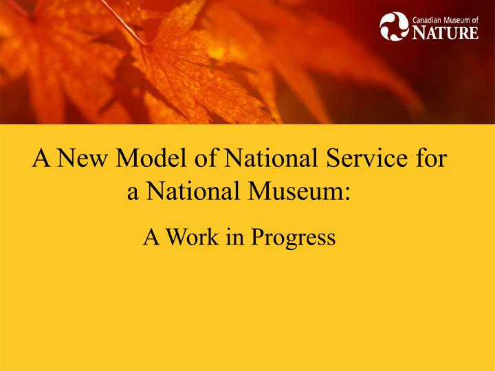 A New Model of National Service for a National Museum: