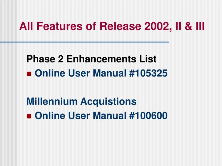 All Features of Release 2002, II & III
