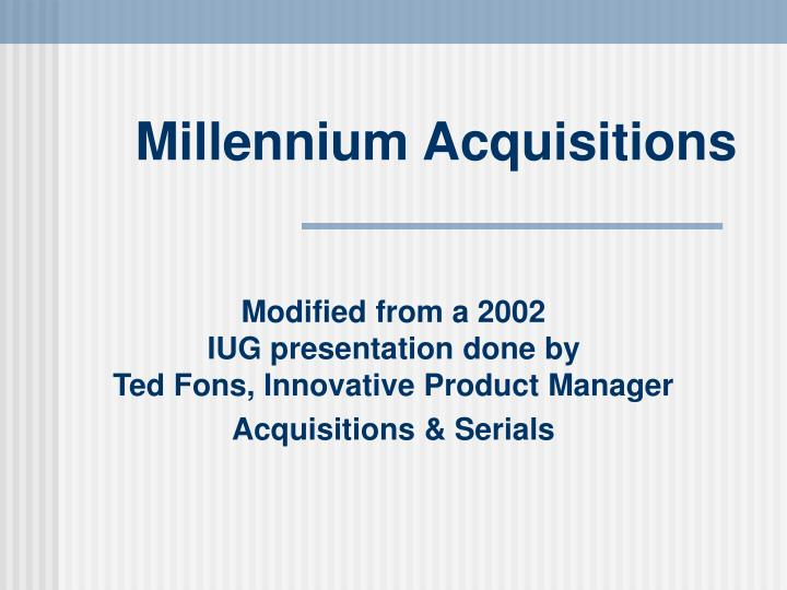millennium acquisitions