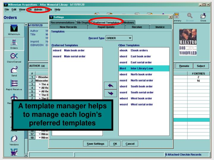 A template manager helps to manage each login's preferred templates