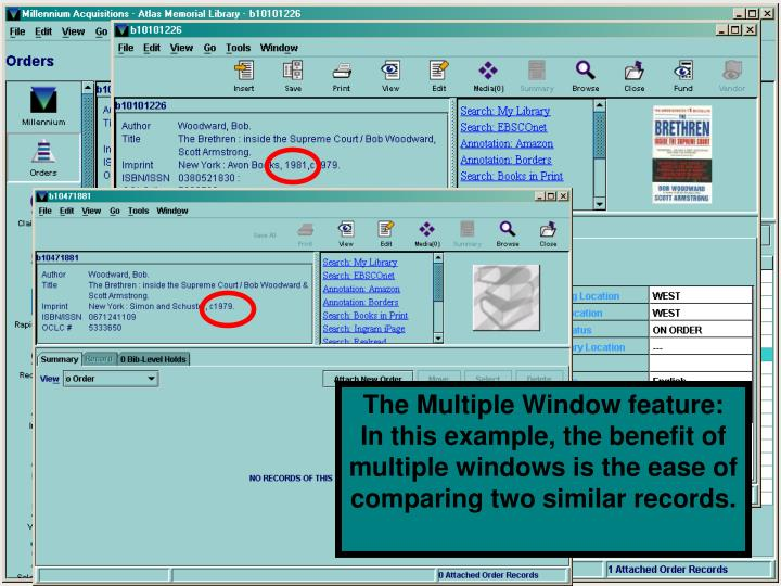 The Multiple Window feature:  In this example, the benefit of multiple windows is the ease of comparing two similar records.