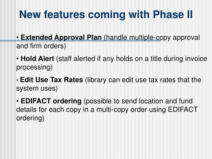 New features coming with Phase II