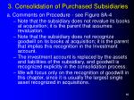 3 consolidation of purchased subsidiaries10