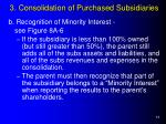 3 consolidation of purchased subsidiaries11