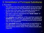 3 consolidation of purchased subsidiaries9