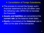 4 consolidation of foreign subsidiaries16