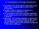 4 consolidation of foreign subsidiaries22
