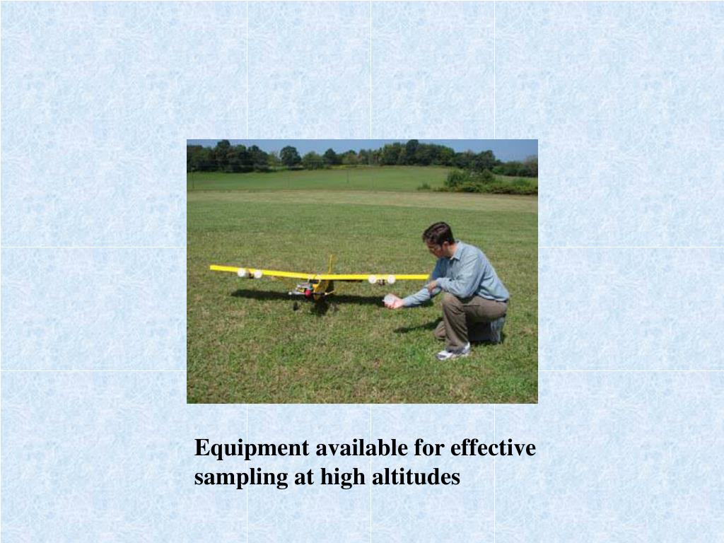 Equipment available for effective sampling at high altitudes