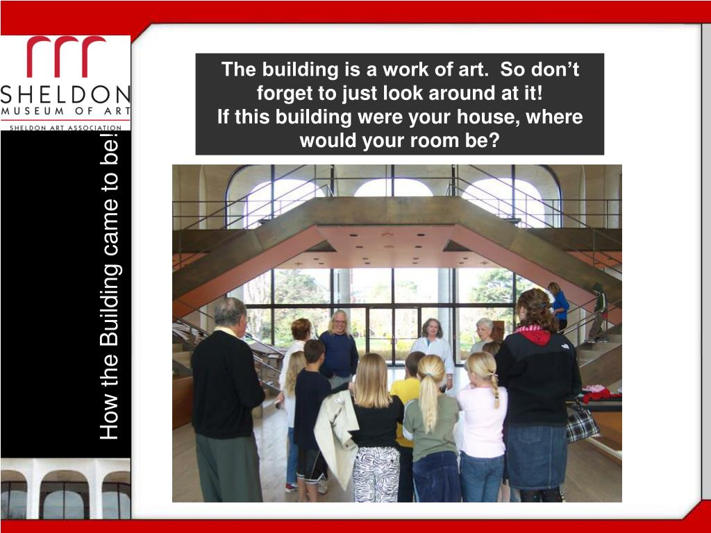 The building is a work of art.  So don't forget to just look around at it!