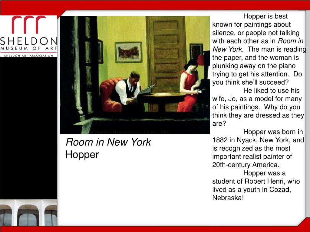 Hopper is best known for paintings about silence, or people not talking with each other as in