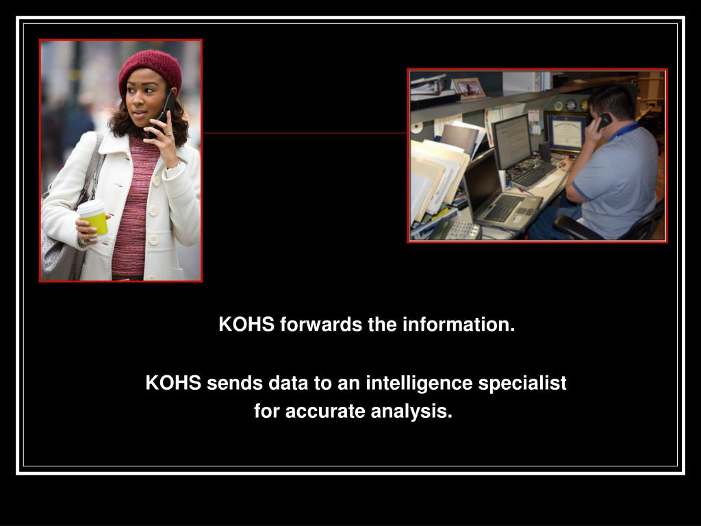 KOHS forwards the information.