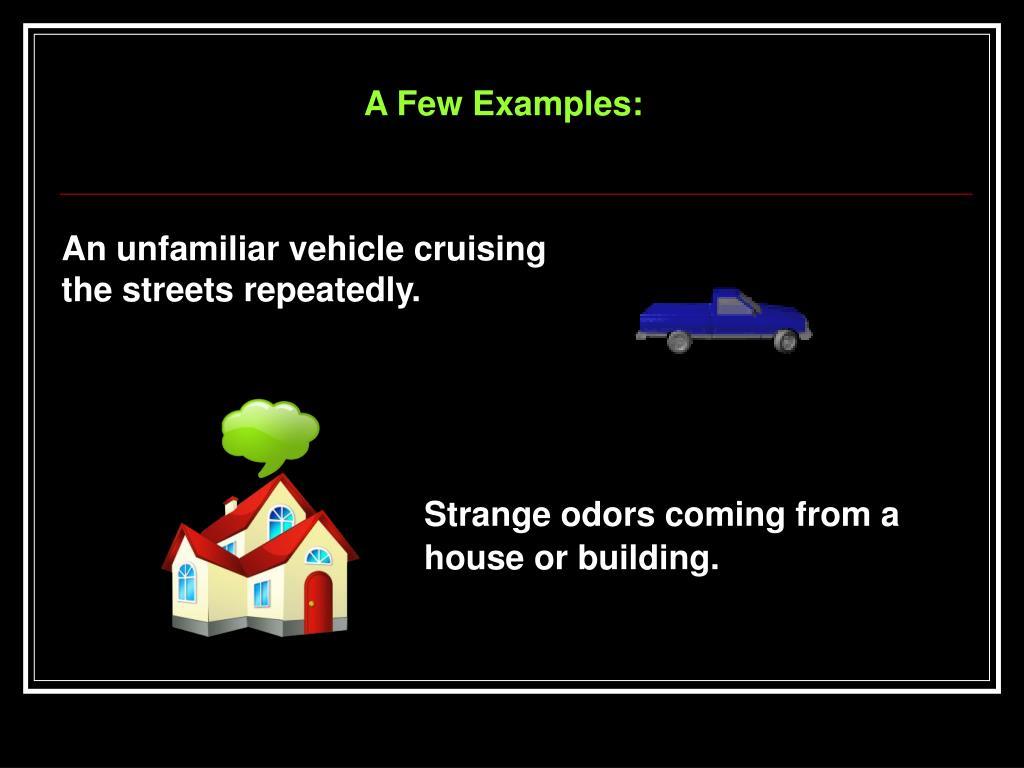 A Few Examples: